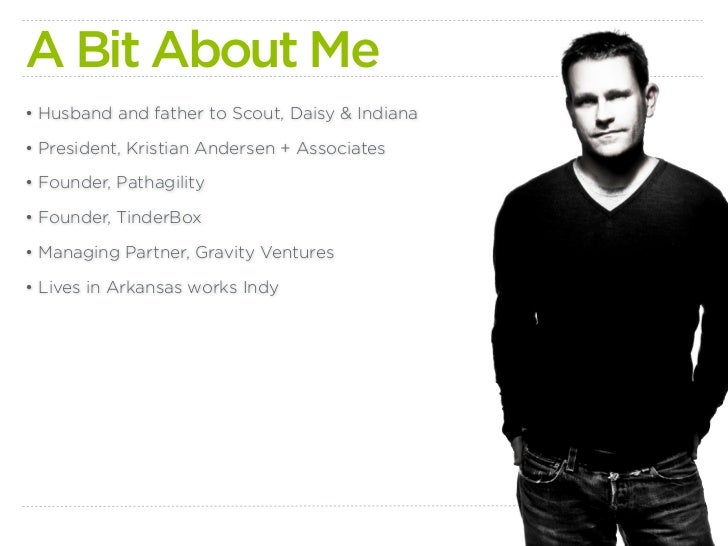 A Bit About Me • Husband and father to Scout, Daisy & Indiana  • President, Kristian Andersen + Associates  • Founder, Pat...