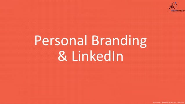 Personal Branding & LinkedIn Shusmo.me | Khaled@DigiArabs.com | @Shusmo