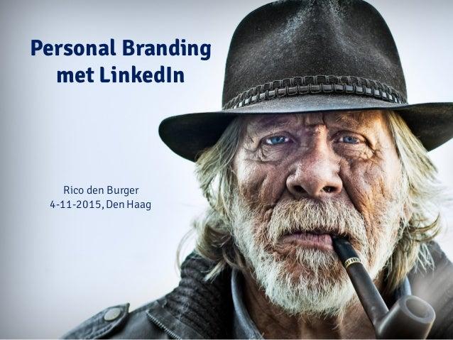 Personal Branding met LinkedIn Rico den Burger 4-11-2015,Den Haag