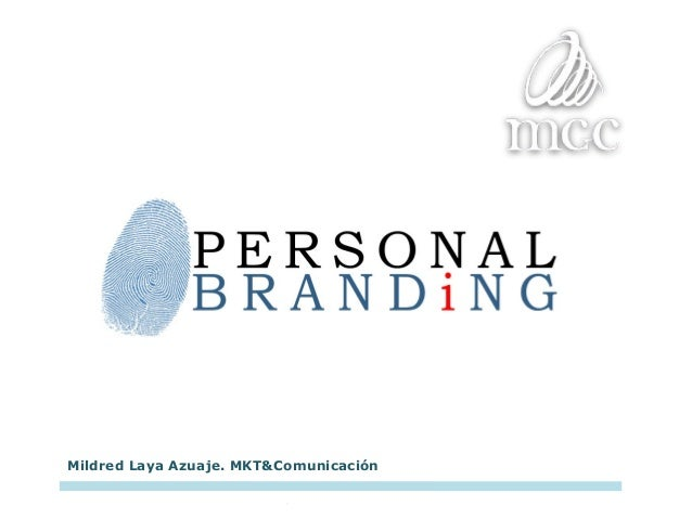 Mildred Laya Azuaje. MKT&ComunicaciónPersonal Branding. 19 de Diciembre de 2012