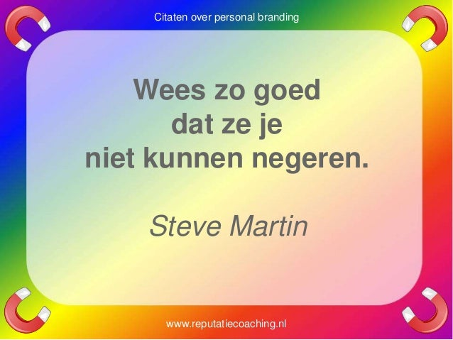 Citaten Over Negeren : Personal branding quotes reputatiecoaching eduard de boer