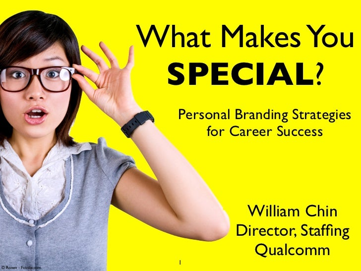 What Makes You                         SPECIAL?                          Personal Branding Strategies                     ...