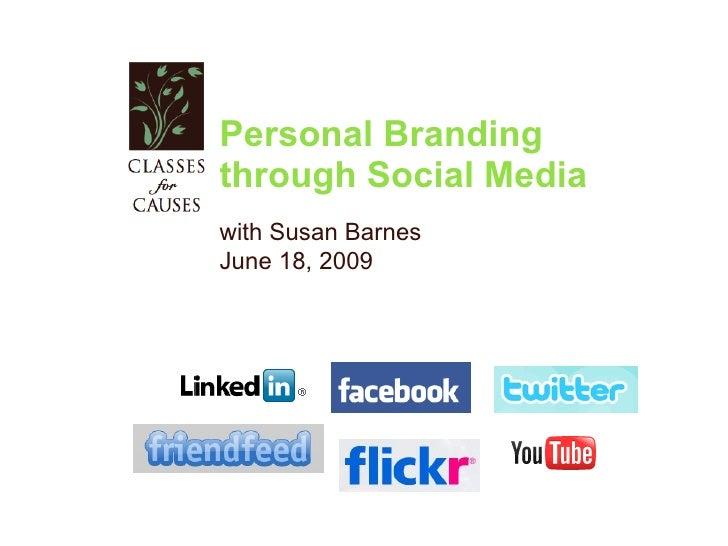 Personal Branding  through Social Media with Susan Barnes June 18, 2009
