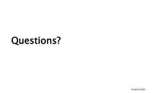 Questions? #TWEETNLEARN