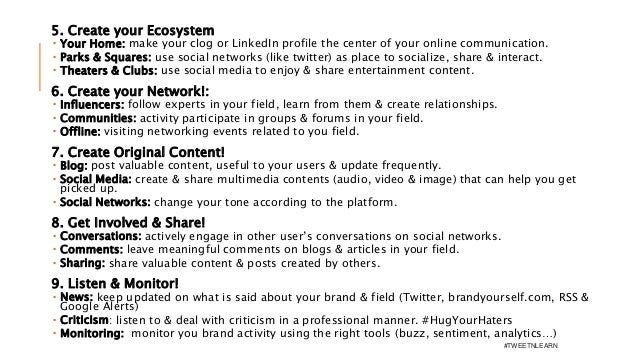 5. Create your Ecosystem  Your Home: make your clog or LinkedIn profile the center of your online communication.  Parks ...