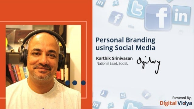 Personal branding using social media By Karthik Srinivasan @beastoftraal on Twitter
