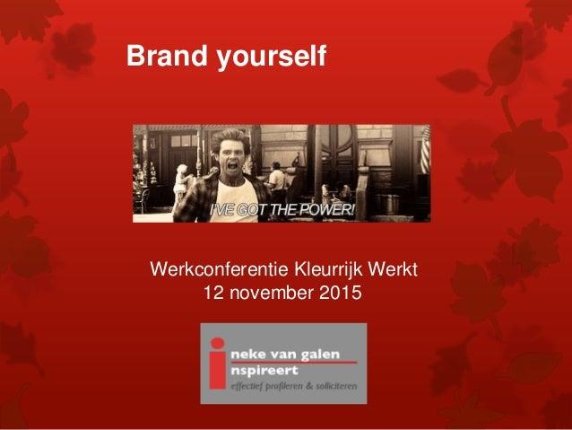 Brand yourself Werkconferentie Kleurrijk Werkt 12 november 2015