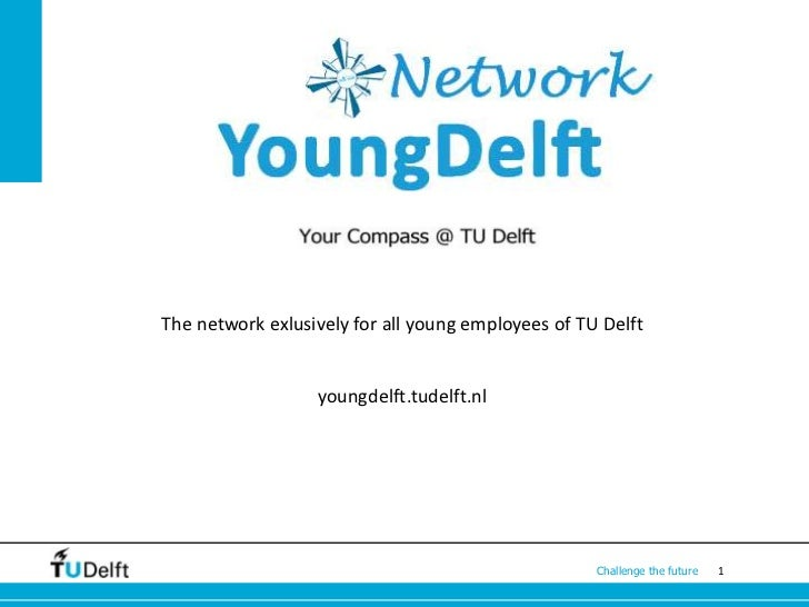 The network exlusively for all young employees of TU Delft                  youngdelft.tudelft.nl                         ...