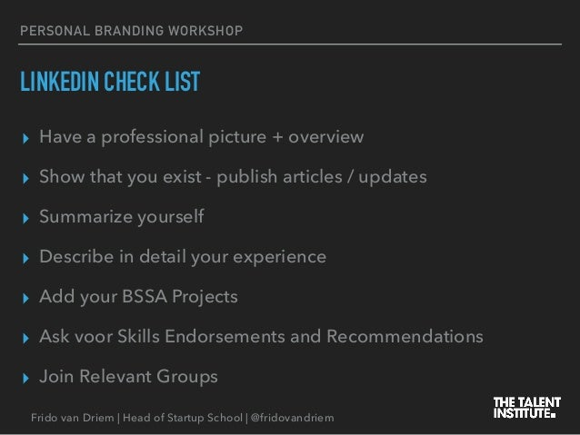 Frido van Driem | Head of Startup School | @fridovandriem PERSONAL BRANDING WORKSHOP ▸ Have a professional picture + overv...