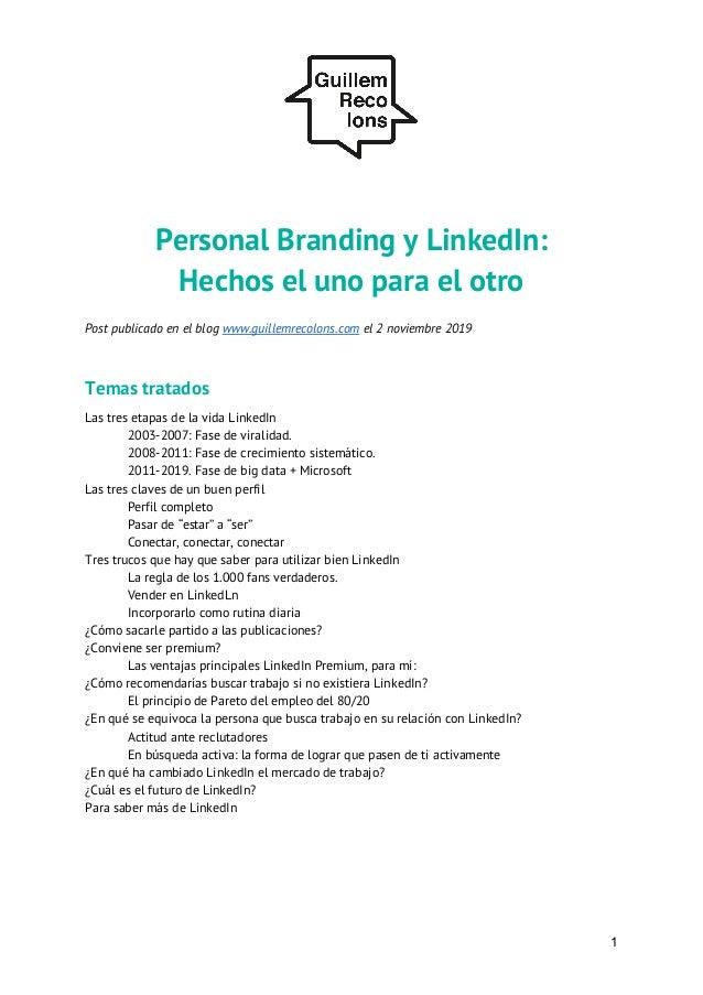 Personal Branding y LinkedIn: Hechos el uno para el otro  Post publicado en el blog www.guillemrecolons.com el 2 n...