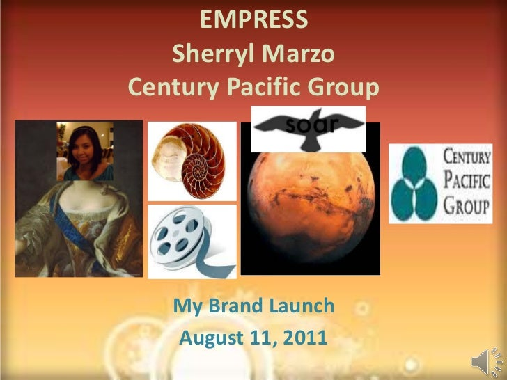 EMPRESS   Sherryl MarzoCentury Pacific Group   My Brand Launch   August 11, 2011
