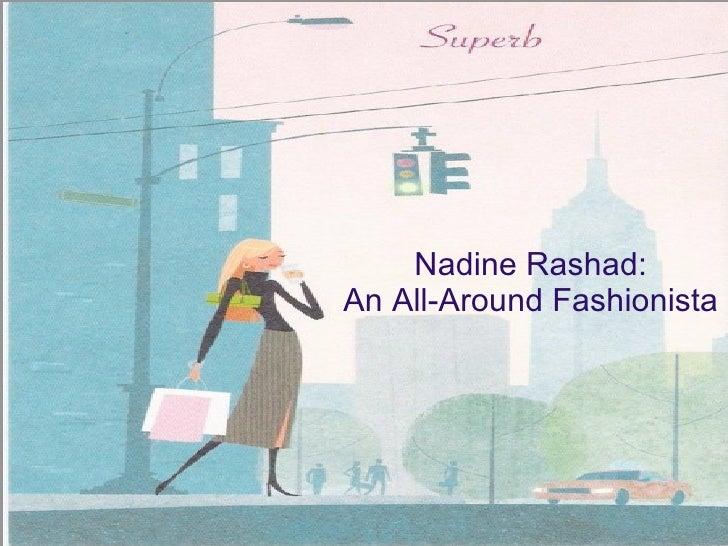 Nadine Rashad: An All-Around Fashionista