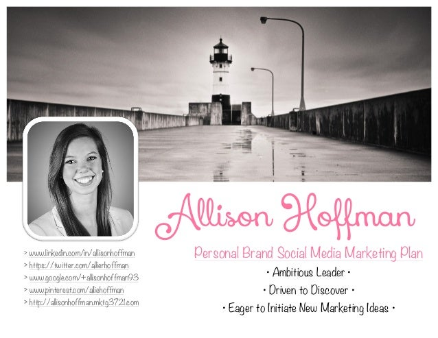 Personal Brand Social Media Marketing Plan • Ambitious Leader • • Driven to Discover • • Eager to Initiate New Marketing I...