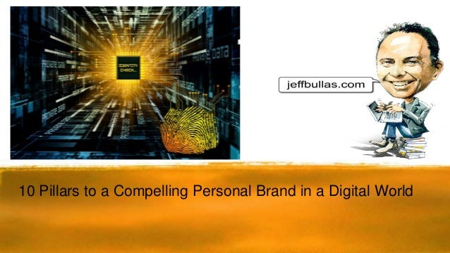 10 Pillars to a Compelling Personal Brand in a Digital World