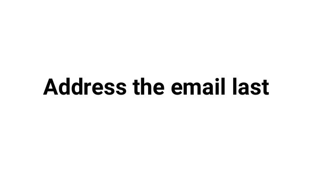 Address the email last