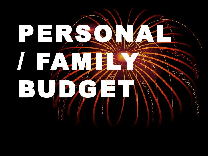PERSONAL / FAMILY BUDGET