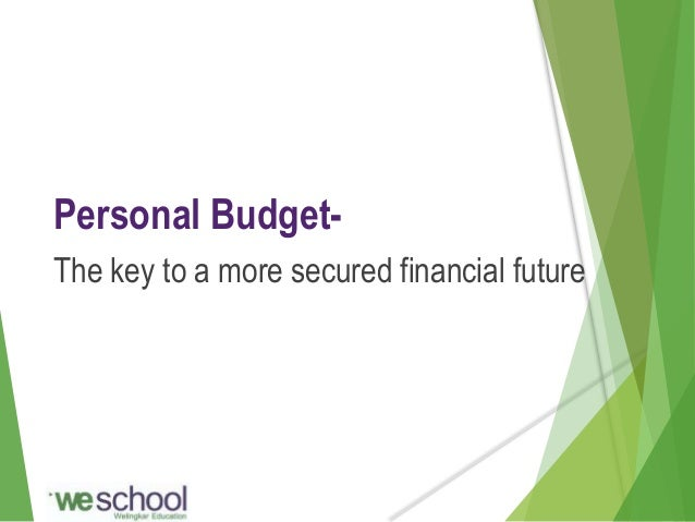 Personal Budget- The key to a more secured financial future