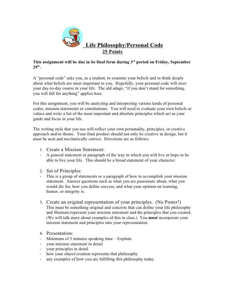 Life Philosophy/Personal Code                                         25 Points  This assignment will be due in its final ...