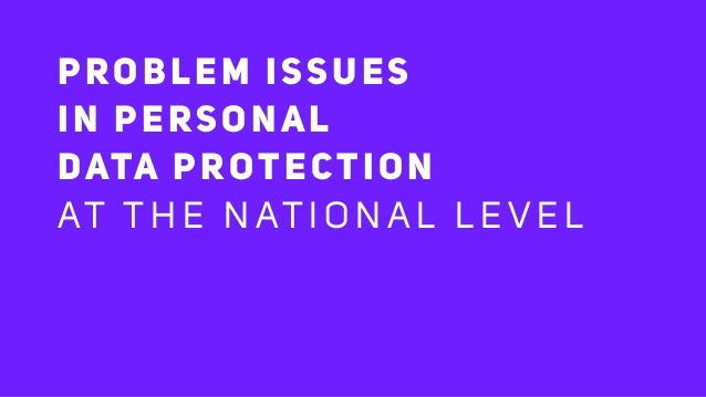 PROBLEM ISSUES IN PERSONAL DATA PROTECTION AT T H E N AT I O N A L L E V E L