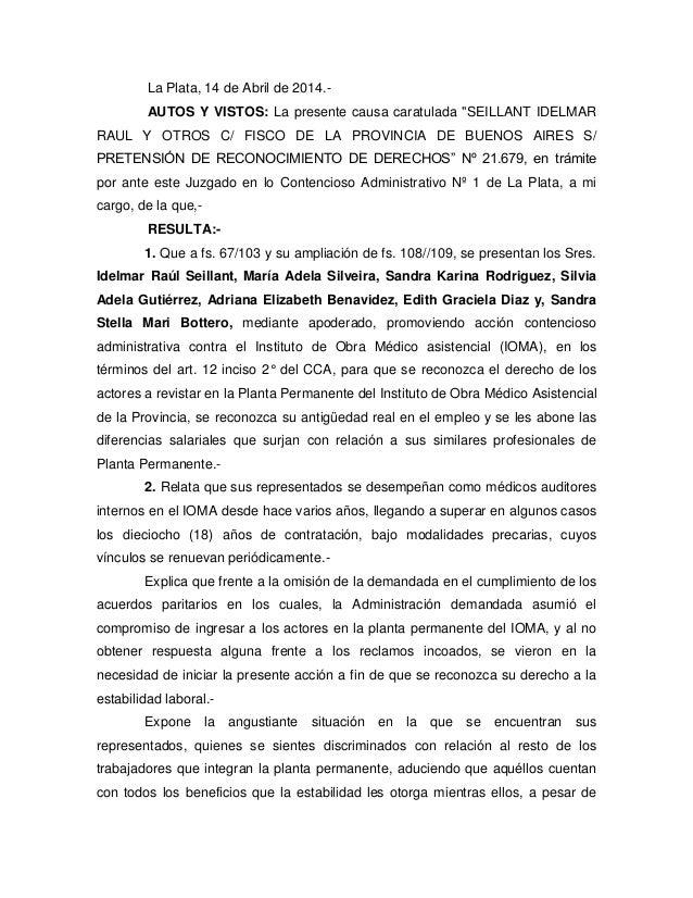 """La Plata, 14 de Abril de 2014.- AUTOS Y VISTOS: La presente causa caratulada """"SEILLANT IDELMAR RAUL Y OTROS C/ FISCO DE LA..."""