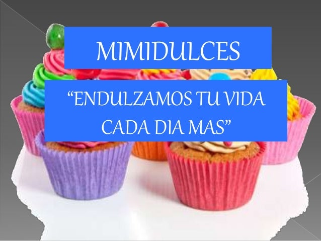 """MIMIDULCES """"ENDULZAMOS TU VIDA CADA DIA MAS"""""""