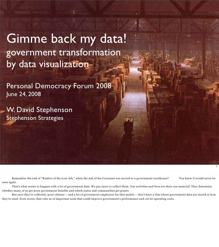 Gimme back my data!    government transformation    by data visualization     Personal Democracy Forum 2008    June 24, 20...