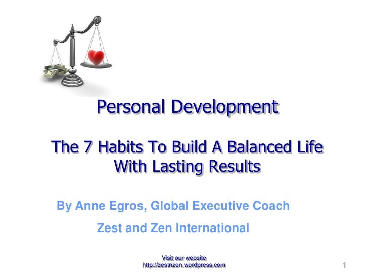 Personal Development   The 7 Habits To Build A Balanced Life  With Lasting Results By Anne Egros, Global Executive Coach  ...