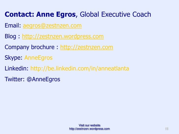 Contact: ANNE EGROS Email:  [email_address] Website:  http://zestnzen.wordpress.com Twitter:  http:// twitter.com/AnneEgro...