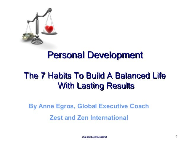 Zest and Zen InternationalZest and Zen International 11 Personal DevelopmentPersonal Development The 7 Habits To Build A B...
