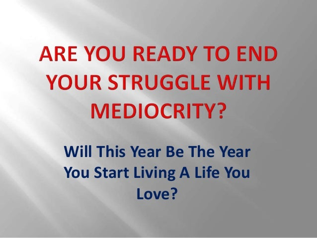Will This Year Be The Year You Start Living A Life You Love?