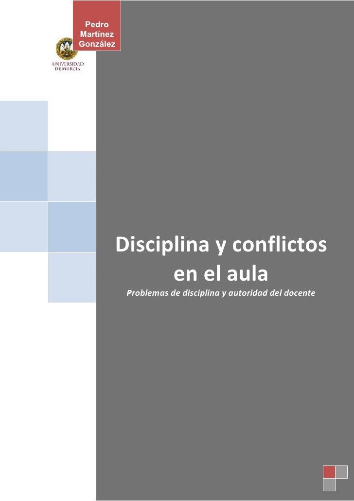 Pedro Martínez González            Disciplina y conflictos              en el aula            Problemas            P      ...