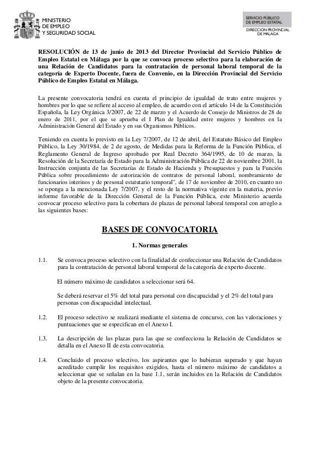MINISTERIODE EMPLEOY SEGURIDAD SOCIALDIRECCION PROVINCIALDE MALAGARESOLUCIÓN de 13 de junio de 2013 del Director Provincia...