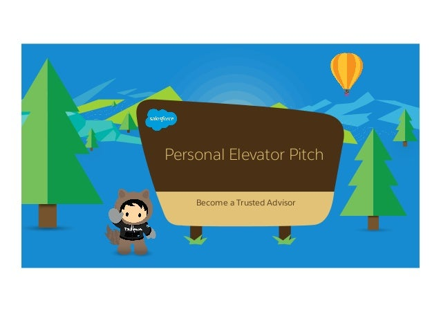 Personal Elevator Pitch Become a Trusted Advisor