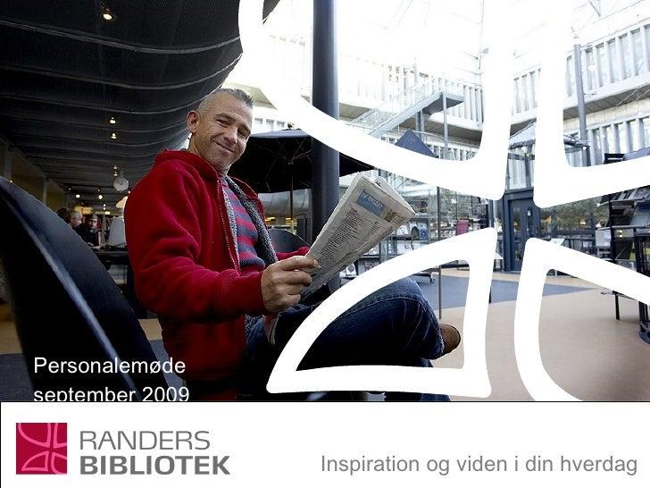 Personalemøde september 2009 Inspiration og viden i din hverdag