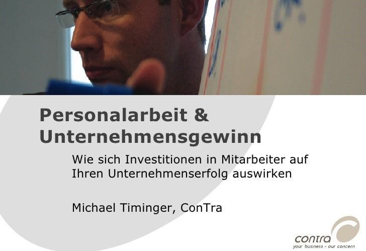 Wie sich Investitionen in Mitarbeiter auf Ihren Unternehmenserfolg auswirken Michael Timinger, ConTra Personalarbeit & Unt...