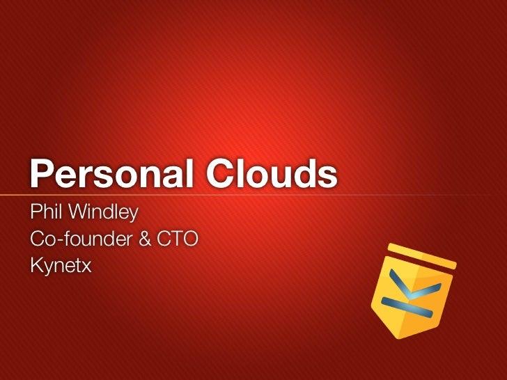 Personal CloudsPhil WindleyCo-founder & CTOKynetx