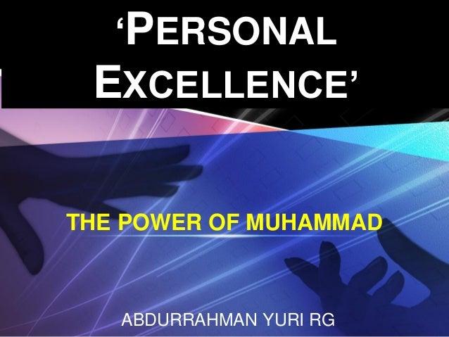 LOGO www.themegallery.com 'PERSONAL EXCELLENCE' ABDURRAHMAN YURI RG THE POWER OF MUHAMMAD