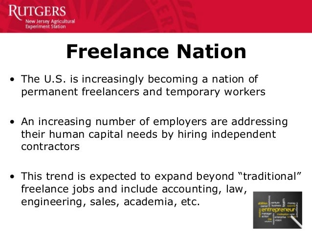 Freelance Nation • The U.S. is increasingly becoming a nation of permanent freelancers and temporary workers • An increasi...