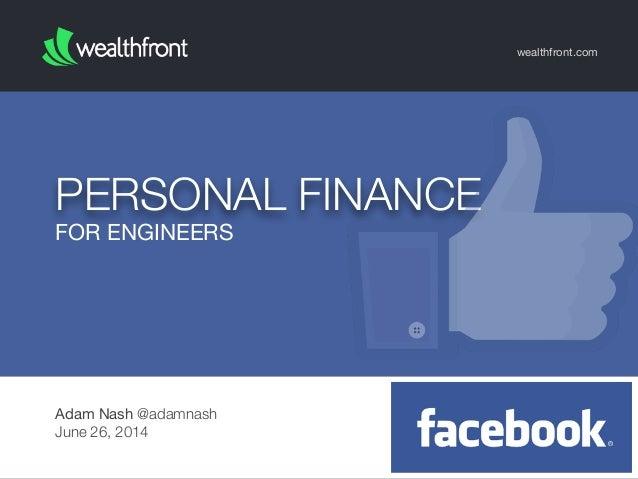 FOR ENGINEERS PERSONAL FINANCE wealthfront.com Adam Nash @adamnash June 26, 2014