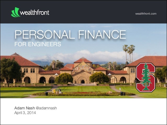 FOR ENGINEERS PERSONAL FINANCE wealthfront.com Adam Nash @adamnash April 3, 2014