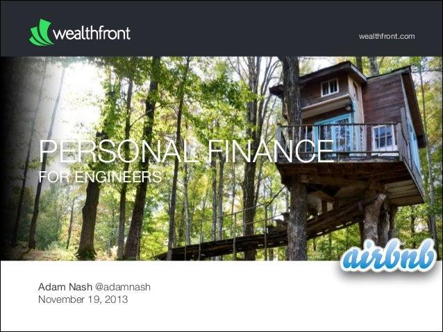 wealthfront.com  PERSONAL FINANCE FOR ENGINEERS  Adam Nash @adamnash November 19, 2013