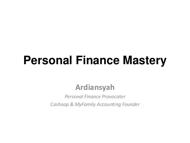 Personal Finance Mastery Ardiansyah Personal Finance Provocator Cashoop & MyFamily Accounting Founder