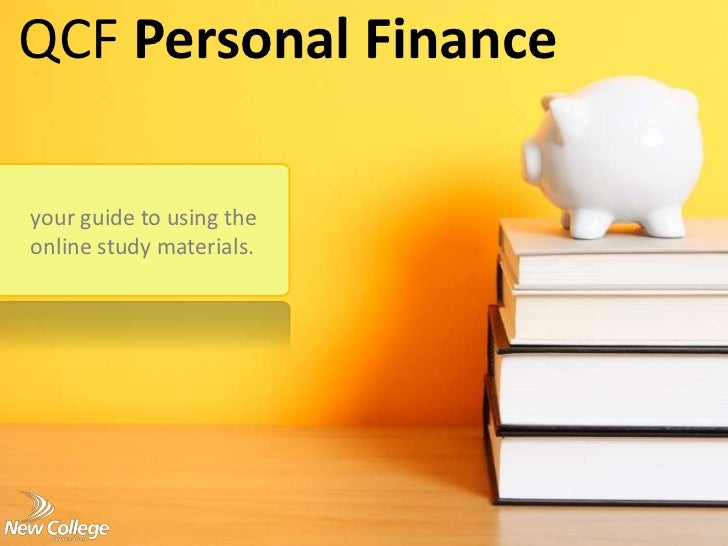 QCF Personal Financeyour guide to using theonline study materials.