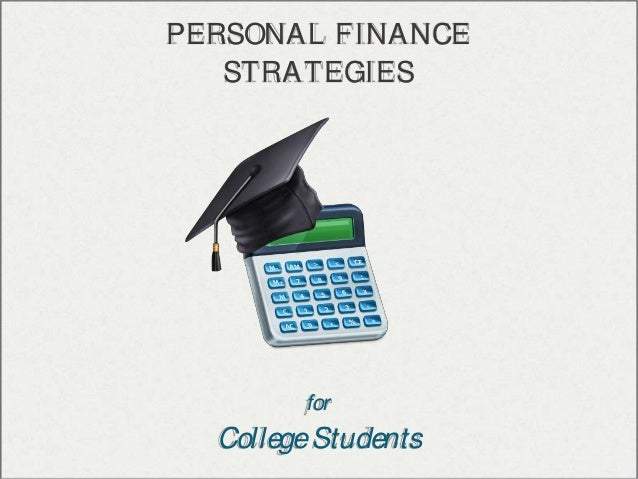 PERSONAL FINANCE STRATEGIES for CollegeStudents