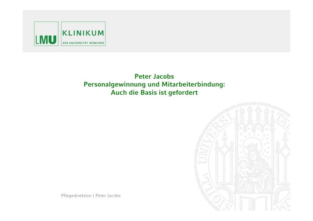 Peter Jacobs           Personalgewinnung und Mitarbeiterbindung:                   Auch die Basis ist gefordertPflegedirek...