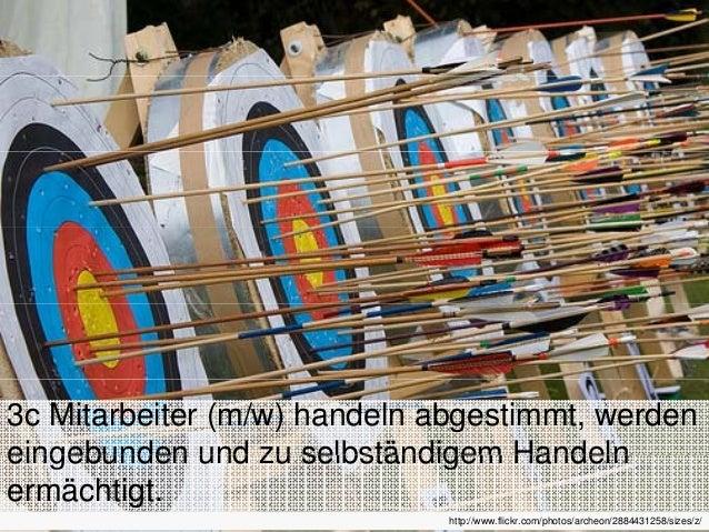 3c Mitarbeiter (m/w) handeln abgestimmt, werden eingebunden und zu selbständigem Handeln http://www.flickr.com/photos/yos/...
