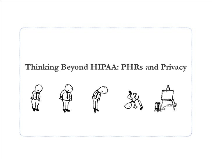 Thinking Beyond HIPAA: PHRs and Privacy