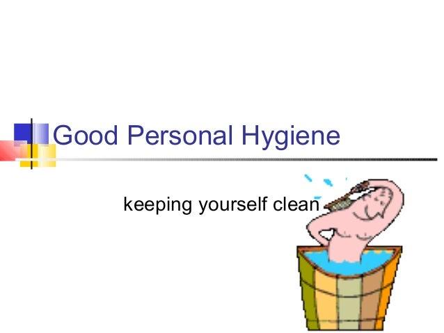 Good Personal Hygienekeeping yourself clean