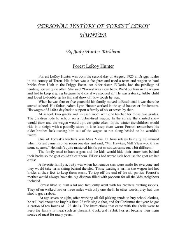 PERSONAL HISTORY OF FOREST LEROY HUNTER By Judy Hunter Kirkham Forest LeRoy Hunter Forrest LeRoy Hunter was born the secon...