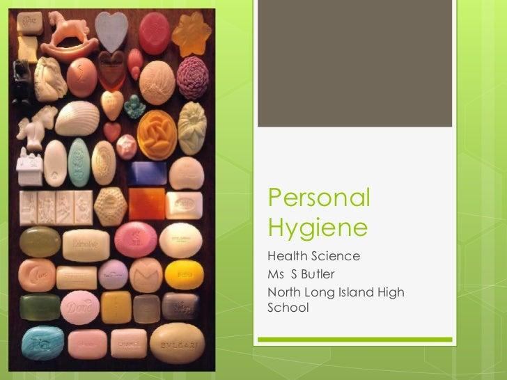 PersonalHygieneHealth ScienceMs S ButlerNorth Long Island HighSchool
